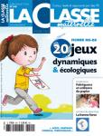 La classe maternelle, n°240 - juin 2015 - 20 jeux dynamiques et écologiques
