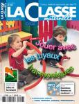 La classe maternelle, N°299 - mai 2021 - Jouer avec les tuyaux harmoniques