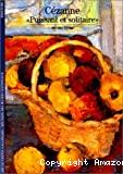 Cézanne, puissant et solitaire