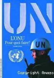 L' ONU, pour quoi faire ?