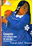 Gauguin, ce malgré moi de sauvage