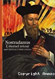 Nostradamus : l'éternel retour