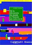 De la découverte du monde à l' histoire aux cycles II et III
