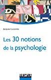 Les 30 notions de la psychologie