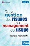 De la gestion des risques au management du risque