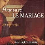 Pour vivre le mariage