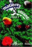 Matière et vivant : cycle 2 /