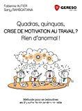 Quadras, quinquas, crise de motivation au travail ? Rien d'anormal !