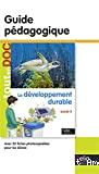 Le développement durable : cycle 3 : guide pédagogique