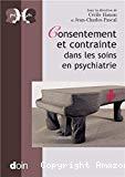 Consentement et contraintes dans les soins en psychiatrie