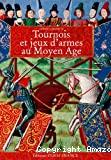 Tournois et jeux d'armes au Moyen âge