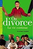 On divorce, la vie continue