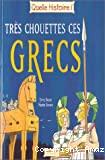 Très chouettes ces grecs!