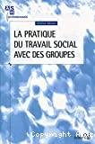 La pratique du travail social avec des groupes