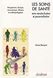 Les soins de santé entre standardisation et personnalisation