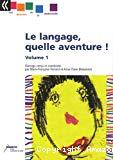 Le langage, quelle aventure !
