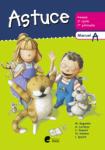 Astuce français 2e cycle - 2e primaire : manuel 2a