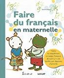 Faire du français en maternelle