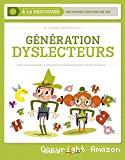 Génération dyslecteurs