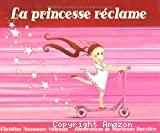 La princesse réclame