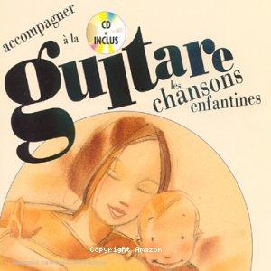 Accompagner les chansons enfantines à la guitare