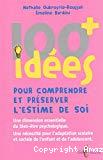 100 idées pour comprendre et préserver l'estime de soi
