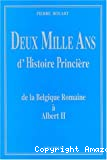 Deux mille ans d'histoire princière de la Belgique romaine à Albert II
