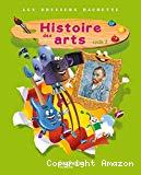 Histoire des arts. Cycle 2