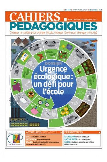 Cahiers Pédagogiques, N°560 - Mars-avril 2020 - Dossier: Urgence écologique