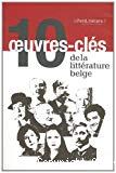 10 oeuvres-clés de la littérature belge
