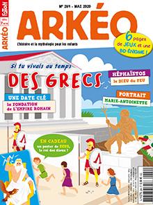 Arkéo Junior, N°284 - mai 2020 - Si tu vivais au temps des Grecs