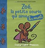 Zoé, la petite souris qui aime les mots