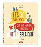 Les 30 événements qui ont marqué l'histoire de la Belgique
