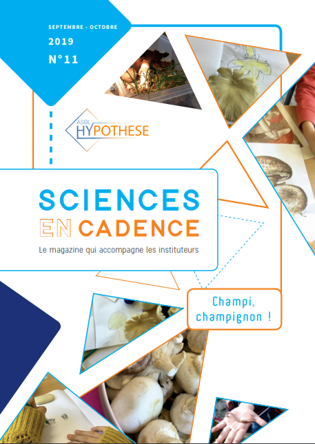 Sciences en cadence, N°11 - Septembre - Octobre 2019 - Champi, champignon !