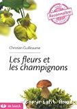 Les fleurs et les champignons