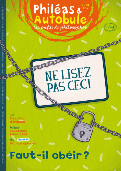 Philéas & Autobule : les enfants philosophes. 8-13 ans, N°64 - avril-mai 2019 - Faut-il obéir ?