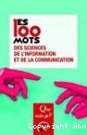Les 100 mots de l'information et de la communication