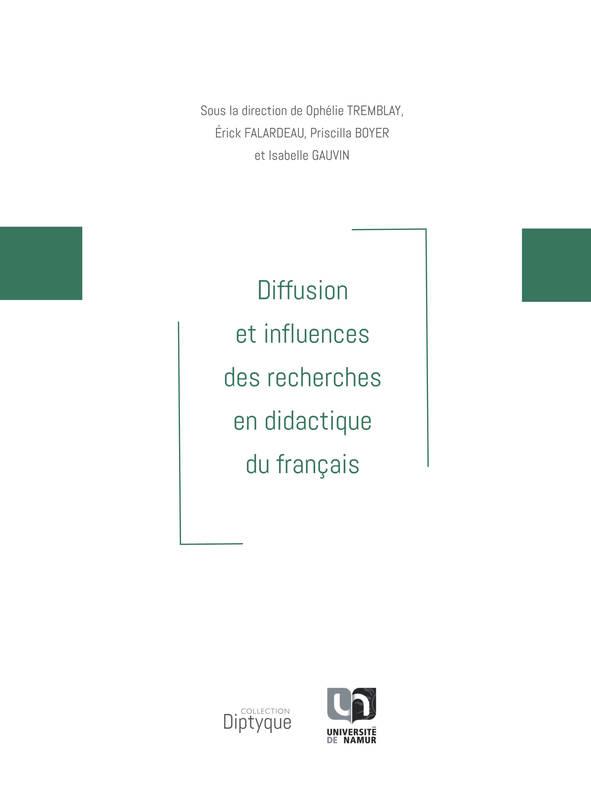 Diffusion et influences des recherches en didactique du français