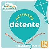 Activités détente : 35 activités pour favoriser la relaxation de votre enfant [3-10 ans]
