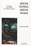 Médecine technique, médecine tragique