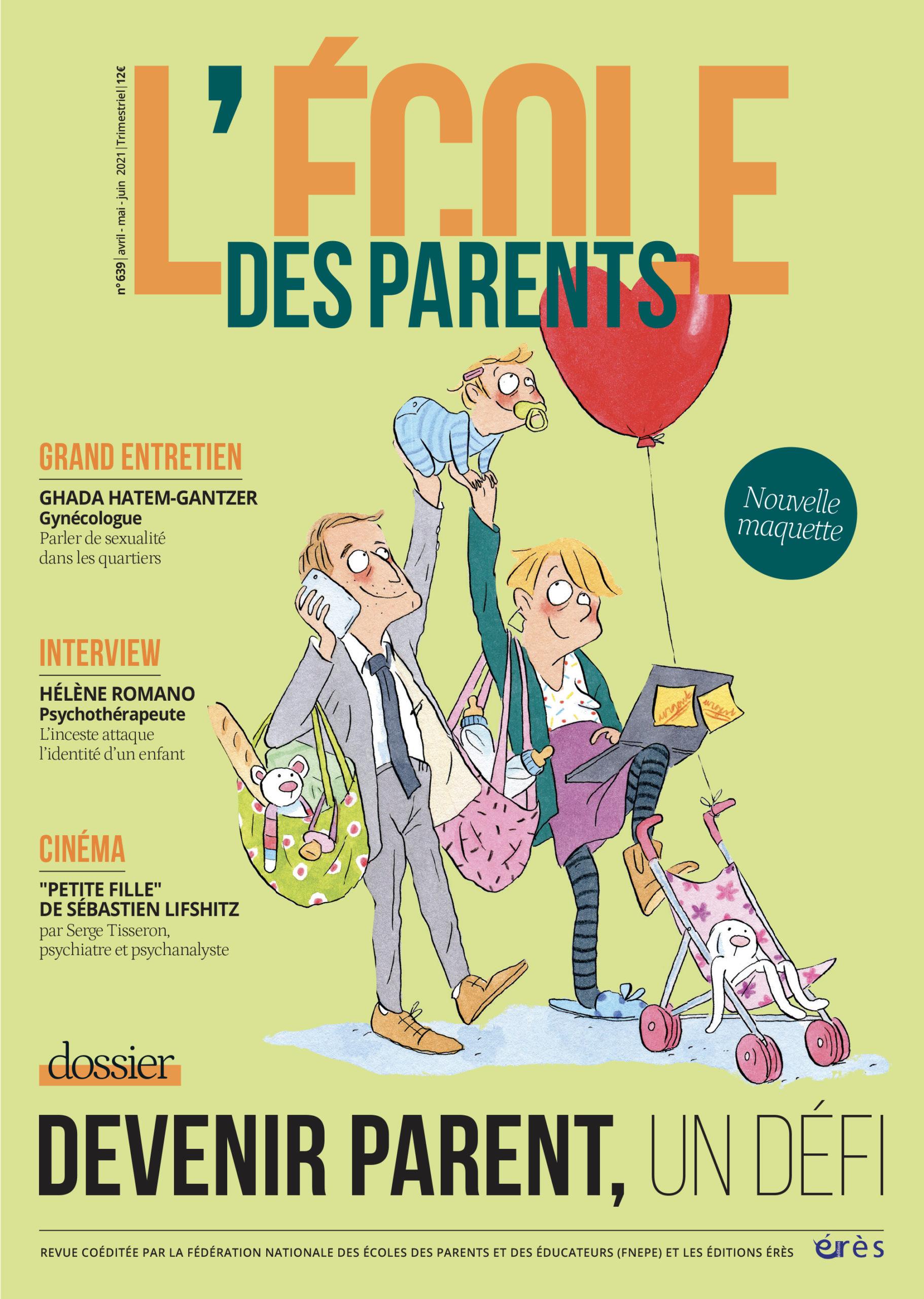 L'école des parents, N°639 - Avril - mai - juin 2021 - Devenir parent, un défi