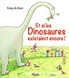 Et si les dinosaures existaient encore !