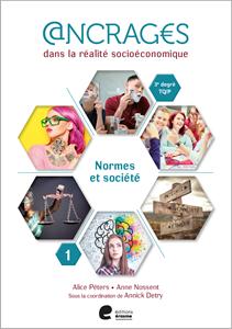 Ancrages dans la réalité socioéconomique. Normes et société. 1