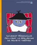 Document pédagogique facilitant la réalisation de projets théâtre