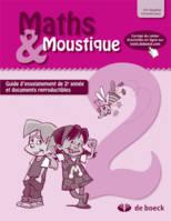Maths & Moustique. 2. Guide d'enseignement de 2e année et documents reproductibles