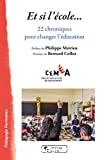 Et si l'école... 22 chroniques pour changer l'éducation