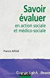 Savoir évaluer en action sociale et médico-sociale