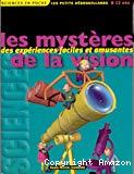 Les mystères de la vision : des expériences faciles et amusantes