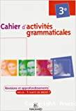 Cahiers d'activités grammaticales 3e