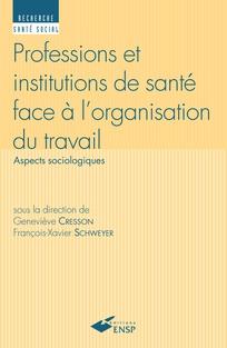 Professions et institutions de santé face à l'organisation du travail